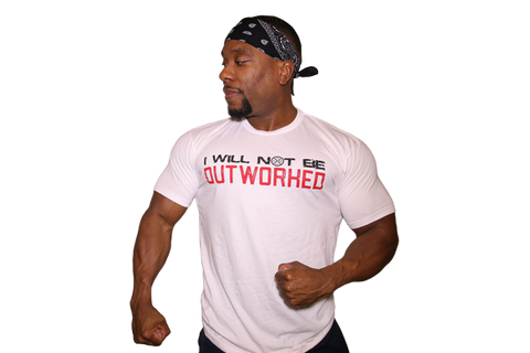 T-Shirt: I Will Not Be Outworked (White Shirt with Black & Red Letters)