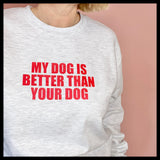 Dog Slogan Sweatshirt - Glitter & Mud