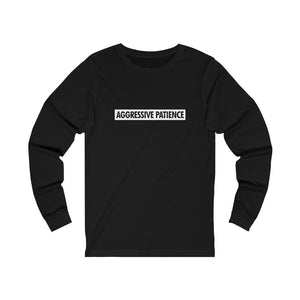 Aggressive Patience Long Sleeve