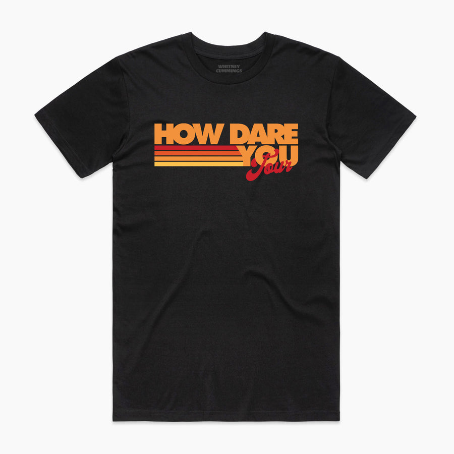 How Dare You Tour Tee
