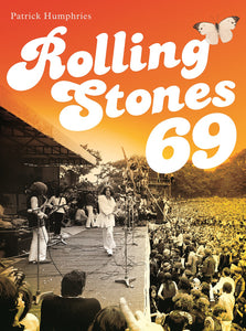 Rolling Stones '69 Author Patrick Humphries Q&A with Emily Mackay