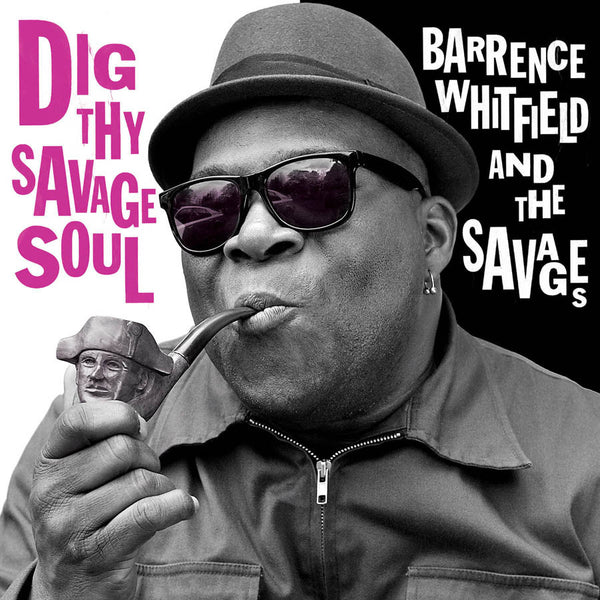 Barrence Whitfield & The Savages - Dig Thy Savage Soul-Vinyl LP-South