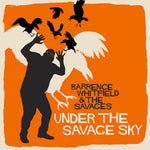 Barrence Whitfield & The Savages - Under The Savage Sky-CD-South