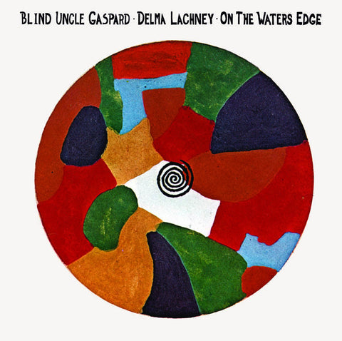 Blind Uncle Gaspard & Delma Lachny - On The Water's Edge-Vinyl LP-South