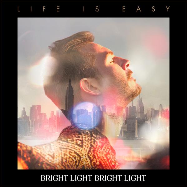 Bright Light Bright Light - Life Is Easy-Vinyl LP-South