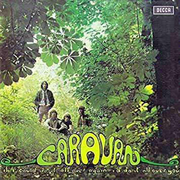 Caravan - If I Could Do It All Again, I'd Do It All Over You