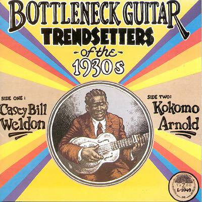 Casey Bill Weldon - Bottleneck Guitar Trendsetters of the 1930s-LP-South