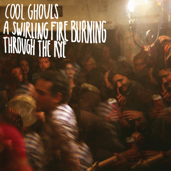Cool Ghouls - A Swirling Fire Burning Through The Rye-Vinyl LP-South
