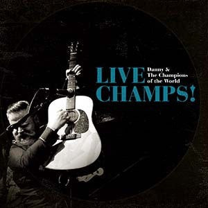Danny & The Champions Of The World - Live Champs-CD-South