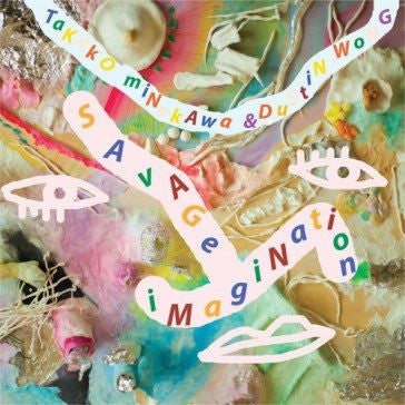 Dustin Wong & Takako Minekawa - Savage Imagination-CD-South