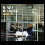 Erland & The Carnival - Closing Time-CD-South