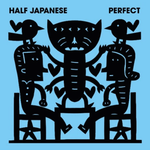 Half Japanese - Perfect-LP-South
