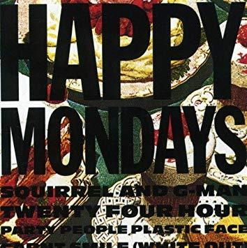Happy Mondays - Squirrel and G-man Twenty Four Hour Party People Plastic Face Carnt Smile (white Out)