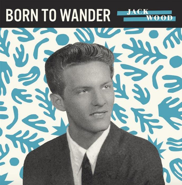 "Jack Wood - Born To Wander-7""-South"