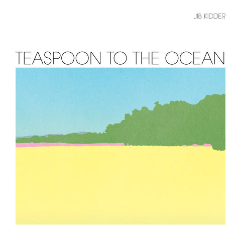 Jib Kidder - Teaspoon To The Ocean-Vinyl LP-South