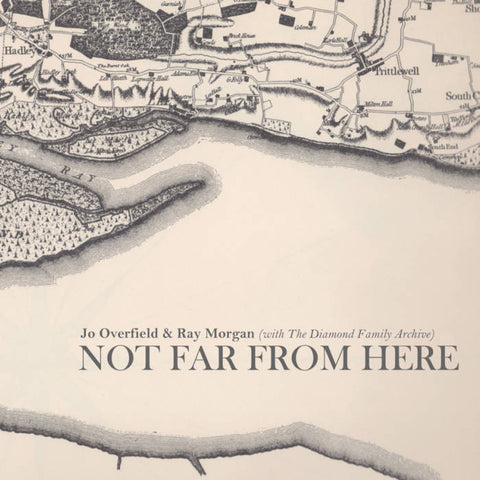 Jo Overfield & Ray Morgan with The Diamond Family Archive - Not Far From Here-CD-South