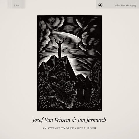 Jozef Van Wissem & Jim Jarmusch - An Attempt To Draw Aside The Veil-LP-South