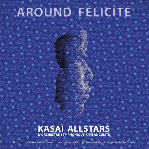 Kasai Allstars & Orchestre Symphonique Kimbanguiste - Around Felicite-LP-South
