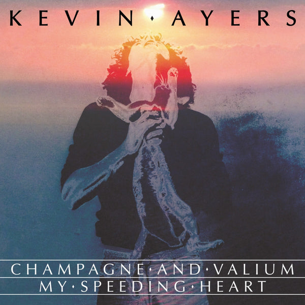 "Kevin Ayers - Champagne And Valium-7""-South"