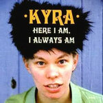 Kyra - Here I Am, I Always Am-LP-South
