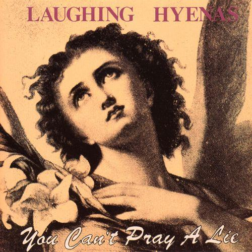 Laughing Hyenas - You Can't Pray A Lie-LP-South