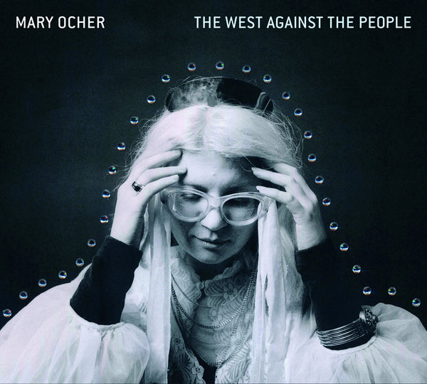 Mary Ocher - The West Against The People-LP-South