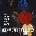 Nick Cave & The Bad Seeds - No More Shall We Part-Vinyl LP-South