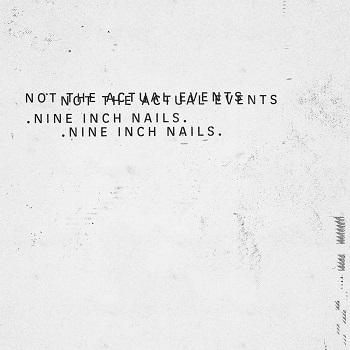 Nine Inch Nails - Not The Actual Events-LP-South