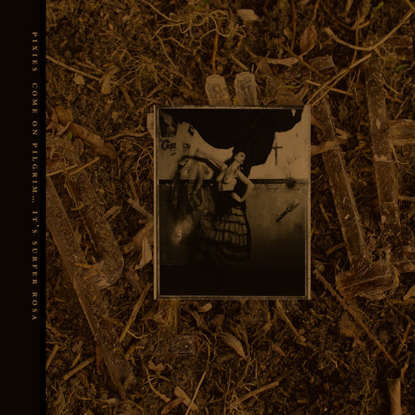 Pixies - Come On Pilgrim...It's Surfer Rosa-CD-South