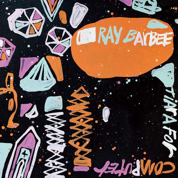 Ray Barbee - Tiara For Computer-LP-South