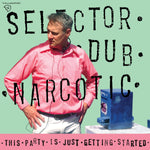 Selector Dub Narcotic - This Party Is just Getting Started-LP-South