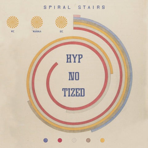 Spiral Stairs - We Wanna Be Hyp-No-Tized-LP-South