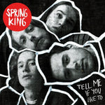 Spring King - Tell Me If You Like It-CD-South