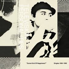 Television Personalities - Some Kind of Happiness?: Singles 1994-1999