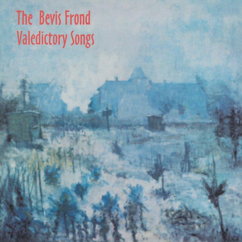 The Bevis Frond - Valedictory Songs