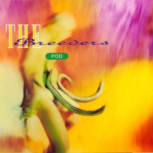 The Breeders - Pod-LP-South