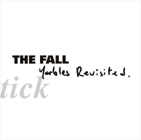 The Fall - Schtick - Yarbles Revisited