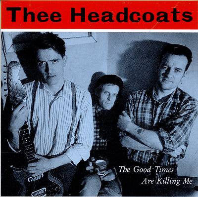 Thee Headcoats - The Good Times Are Killing Me-LP-South