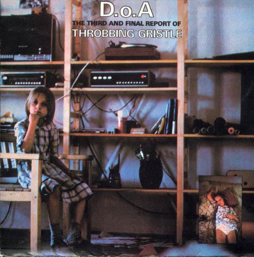 Throbbing Gristle - D.O.A. The Third And Final Report Of Throbbing Gristle-CD-South