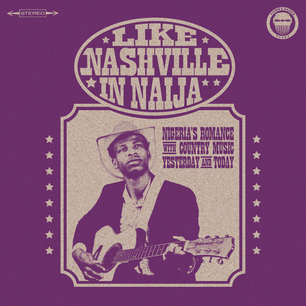 Various - Like Nashville In Naija: Nigeria's Romance With Country Music Yesterday And Today-LP-South