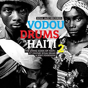 Various - Vodou Drums in Haiti 2: The Living Gods of Haiti ‰ÛÒ 21st Century Ritual Drums & Spirit Possession-LP-South
