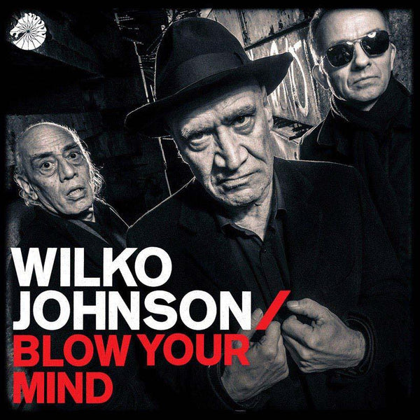 Wilko Johnson - Blow Your Mind-LP-South