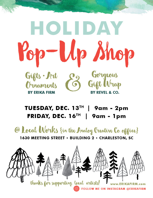Holiday Pop-up Shop Tuesday Dec 13 and Friday Dec 16 at Erika's studio in Local Works