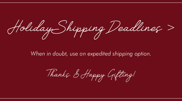 Holiday Shipping Deadlines!