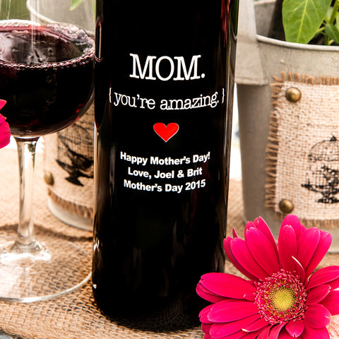 Mom { you're amazing } Etched Wine