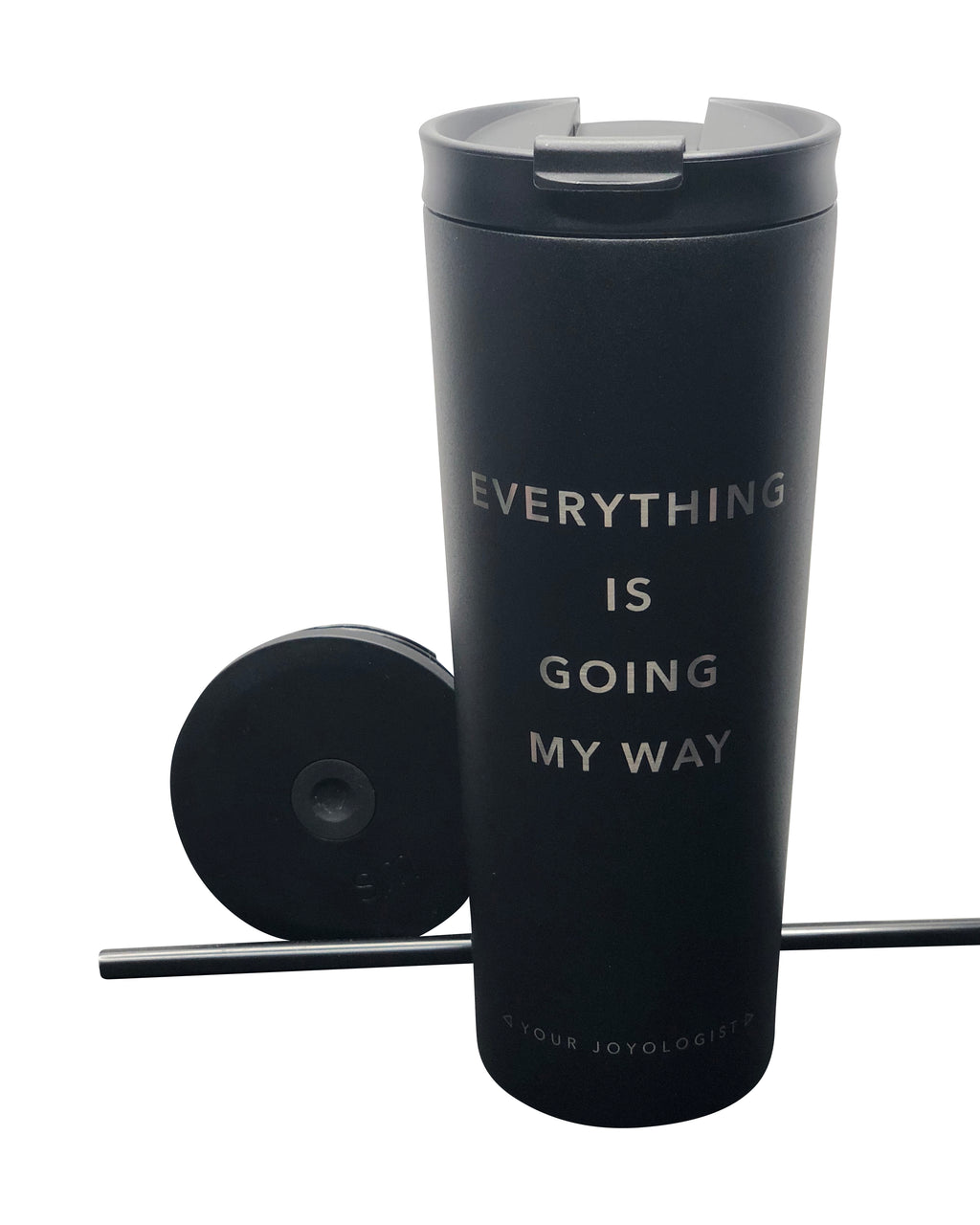 Everything is Going My Way - Insulated Tumbler **LIMITED AVAILABILITY**