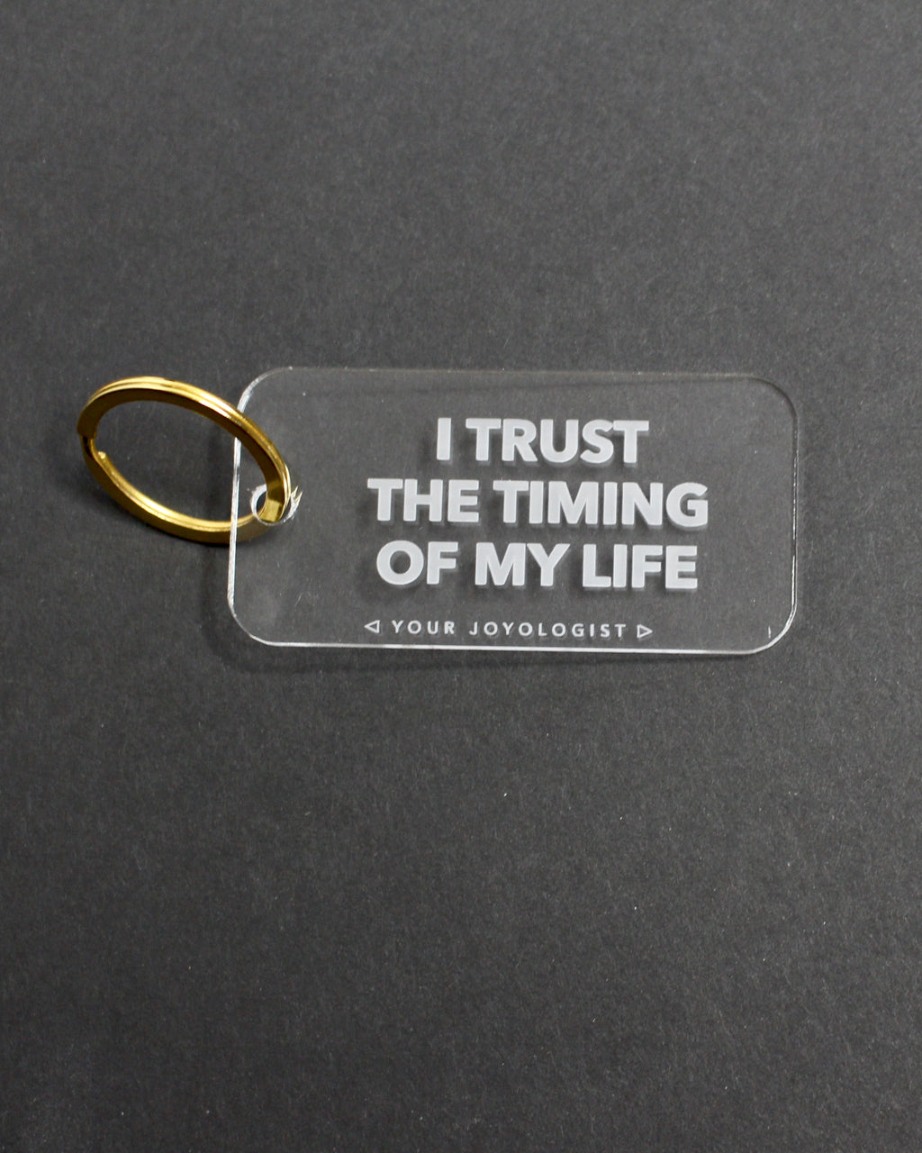 I trust the timing of my life - key chain