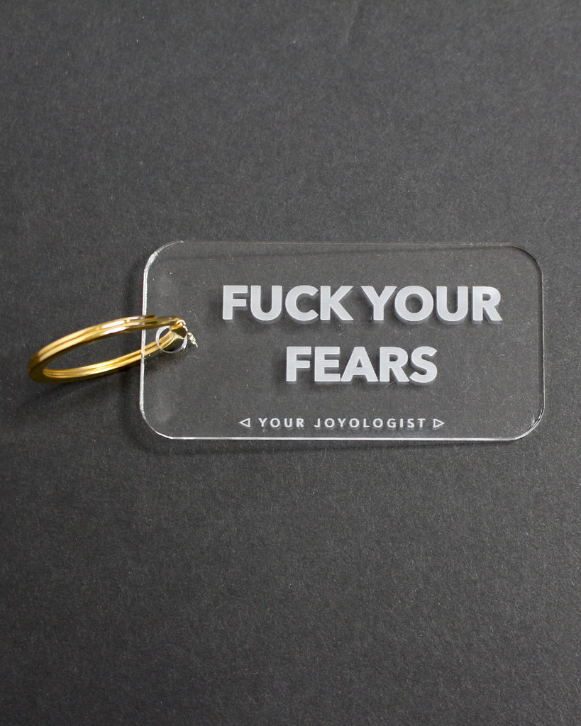 Fuck Your Fears - key chain
