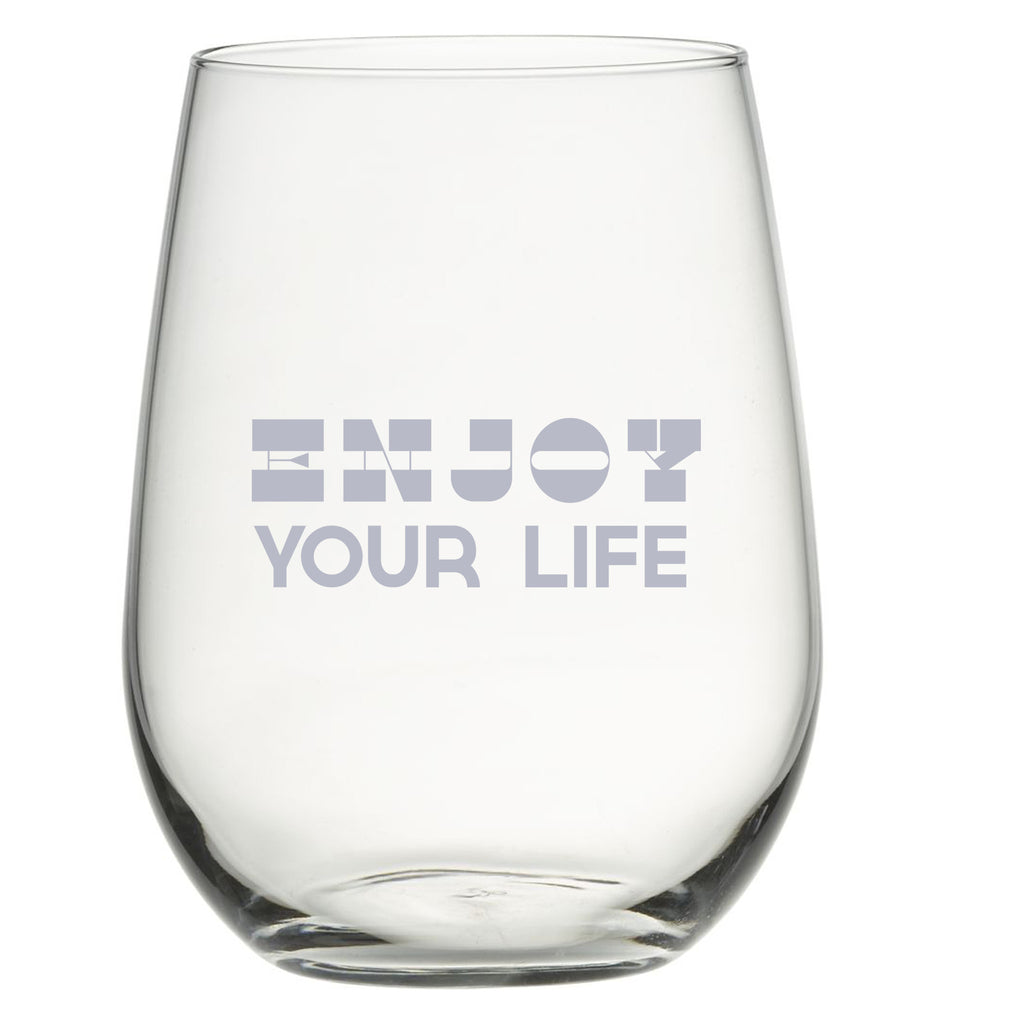 Enjoy Your Life - Stemless Wine Glass