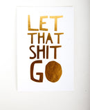 Let That Shit Go - Desk Print
